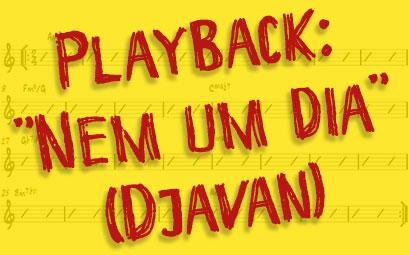 Playback-Nem-um-dia-Djavan