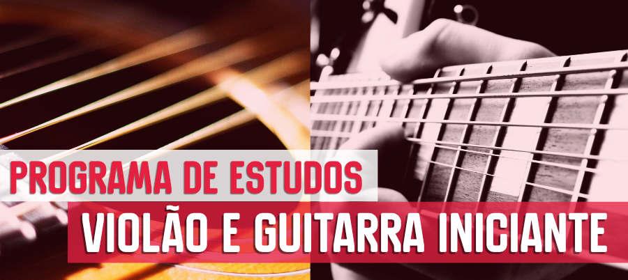 como estudar violão e guitarra iniciante