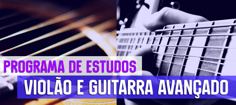 Violão avançado e guitarra avançada: programa de estudos