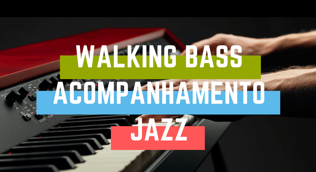walking bass e acompanhamento jazz