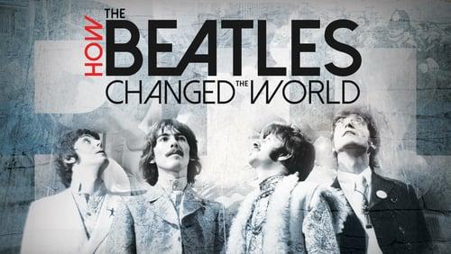 How the Beatles changed the world filme documentário