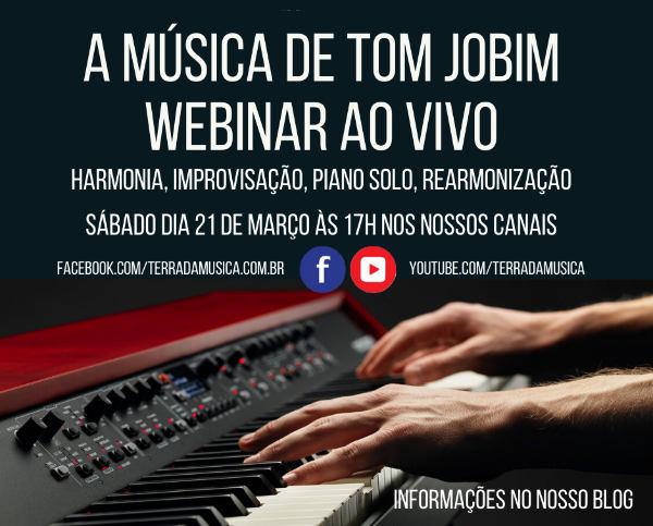 Tom Jobim: seminários sobre sua música, realização ao piano solo, harmonia, improvisação